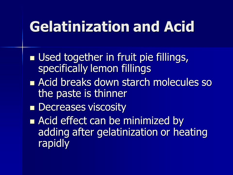 Gelatinization and Acid