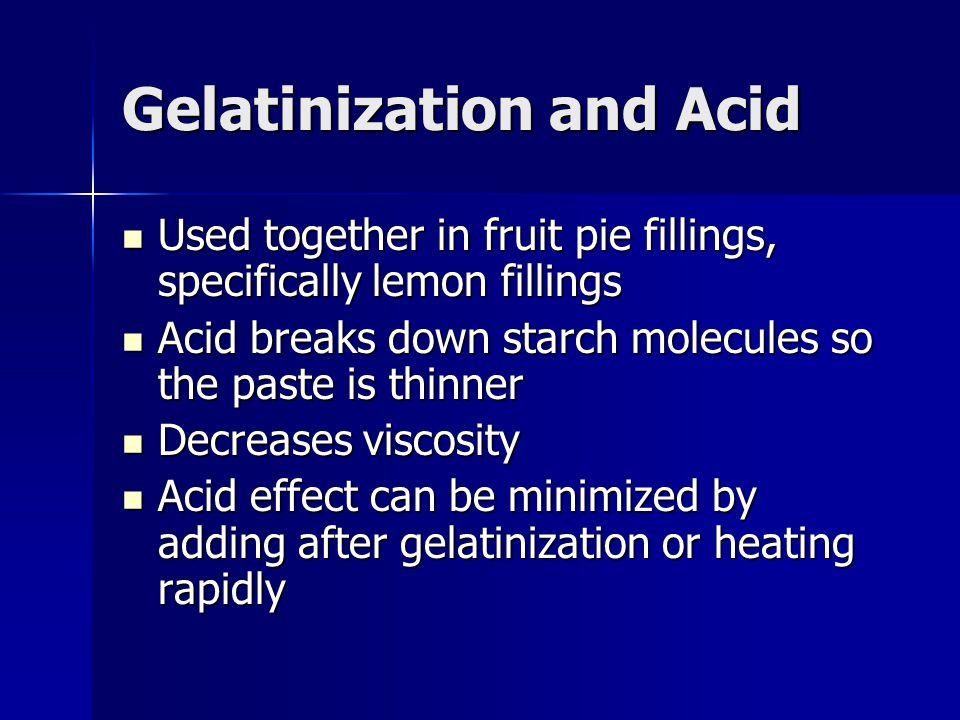 Gelatinization and Acid