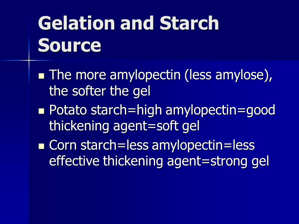 Gelation and Starch Source