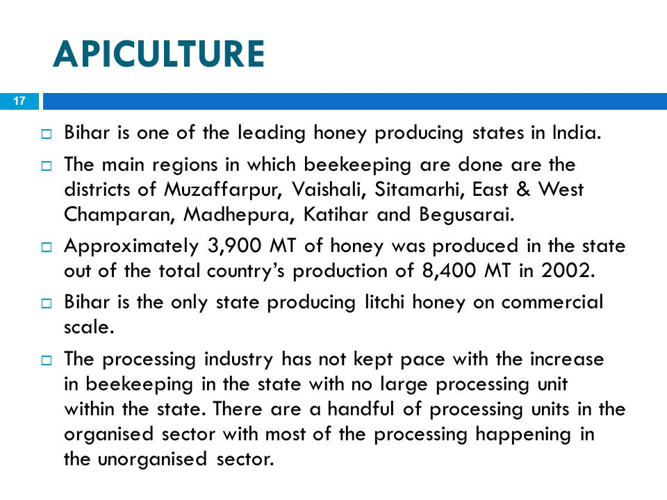 APICULTURE Bihar is one of the leading honey producing states in India.