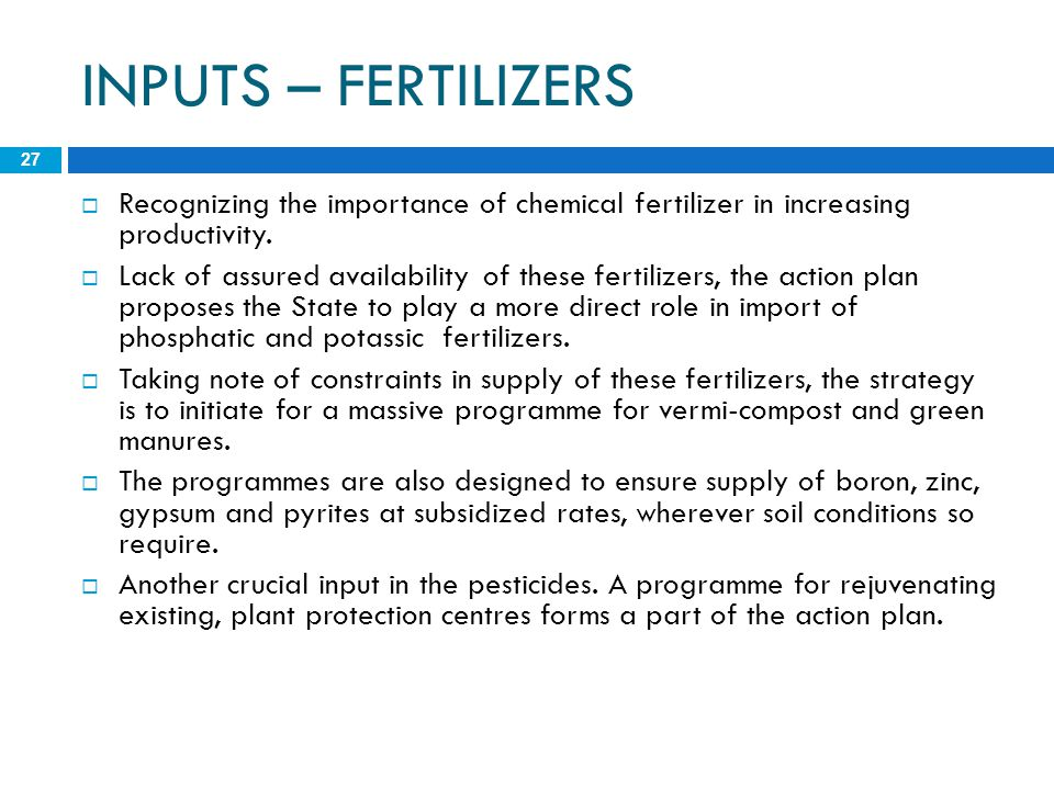 INPUTS – FERTILIZERS Recognizing the importance of chemical fertilizer in increasing productivity.