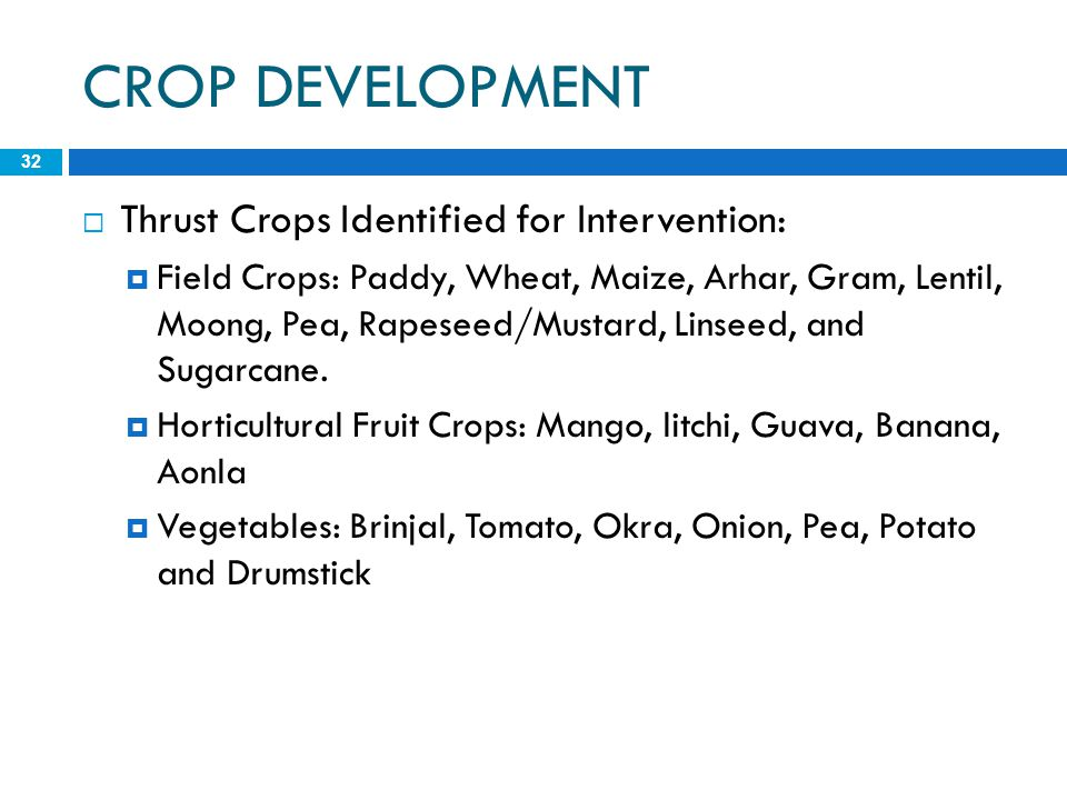CROP DEVELOPMENT Thrust Crops Identified for Intervention:
