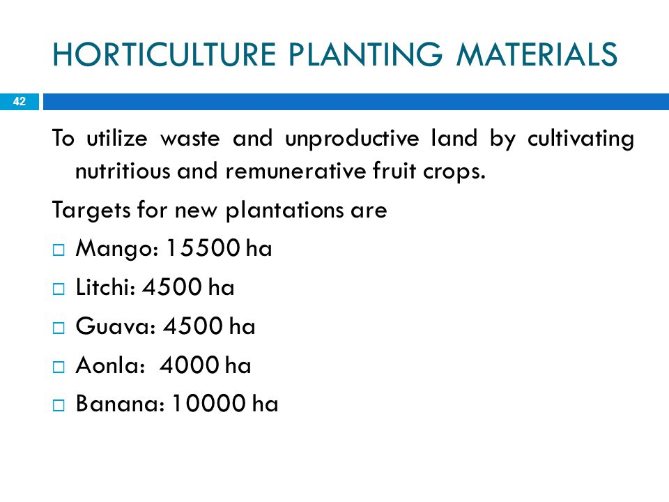 HORTICULTURE PLANTING MATERIALS
