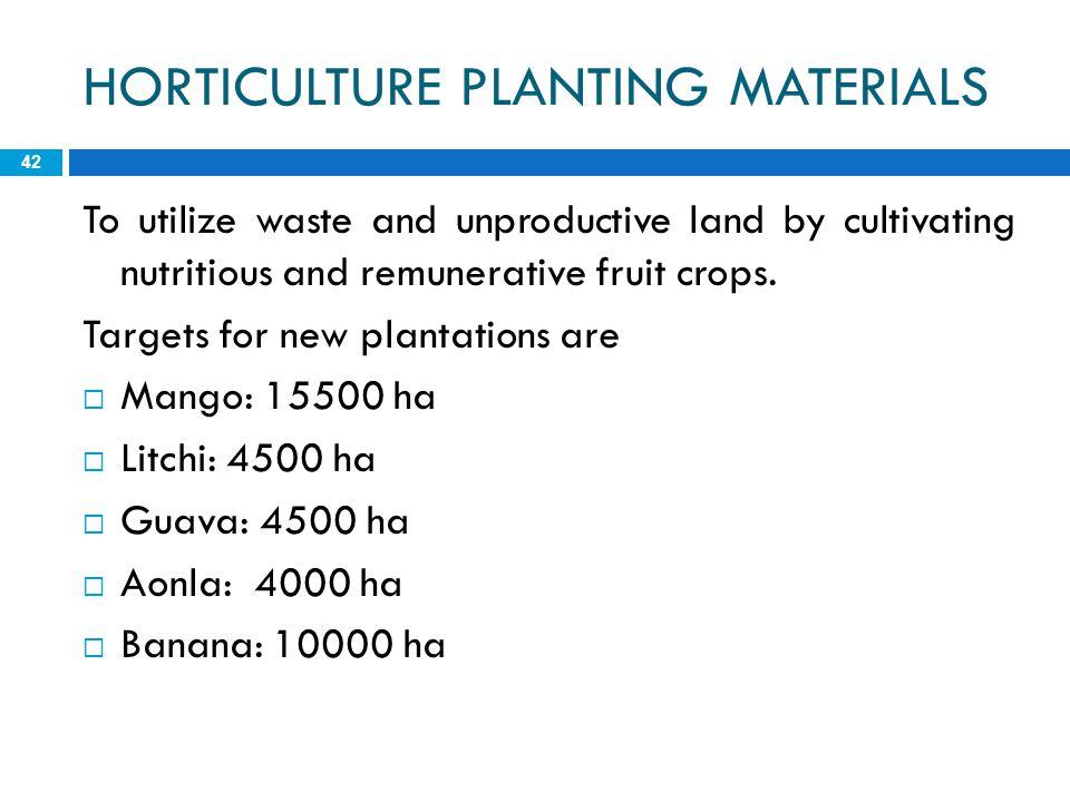 HORTICULTURE PLANTING MATERIALS