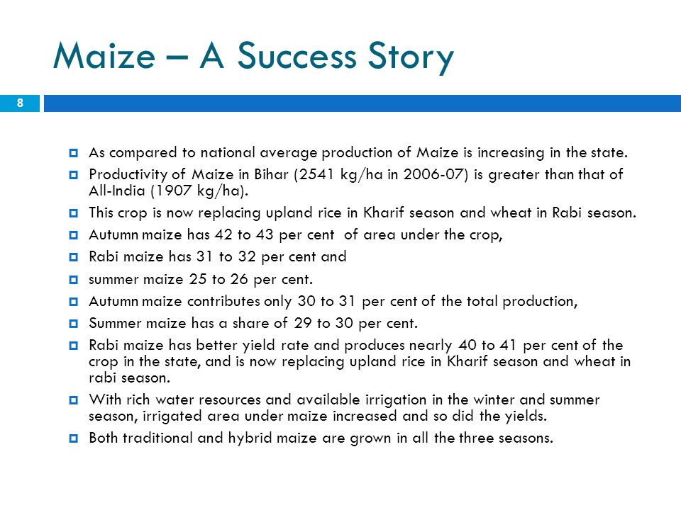 Maize – A Success Story As compared to national average production of Maize is increasing in the state.