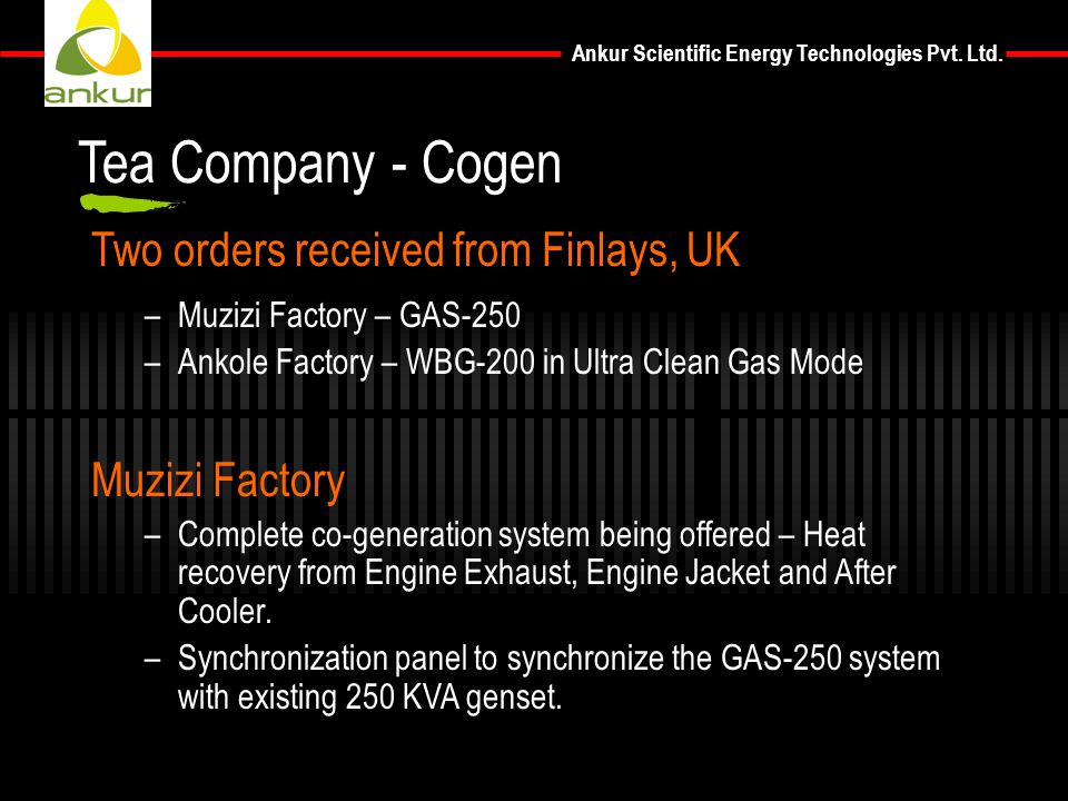 Tea Company - Cogen Two orders received from Finlays, UK