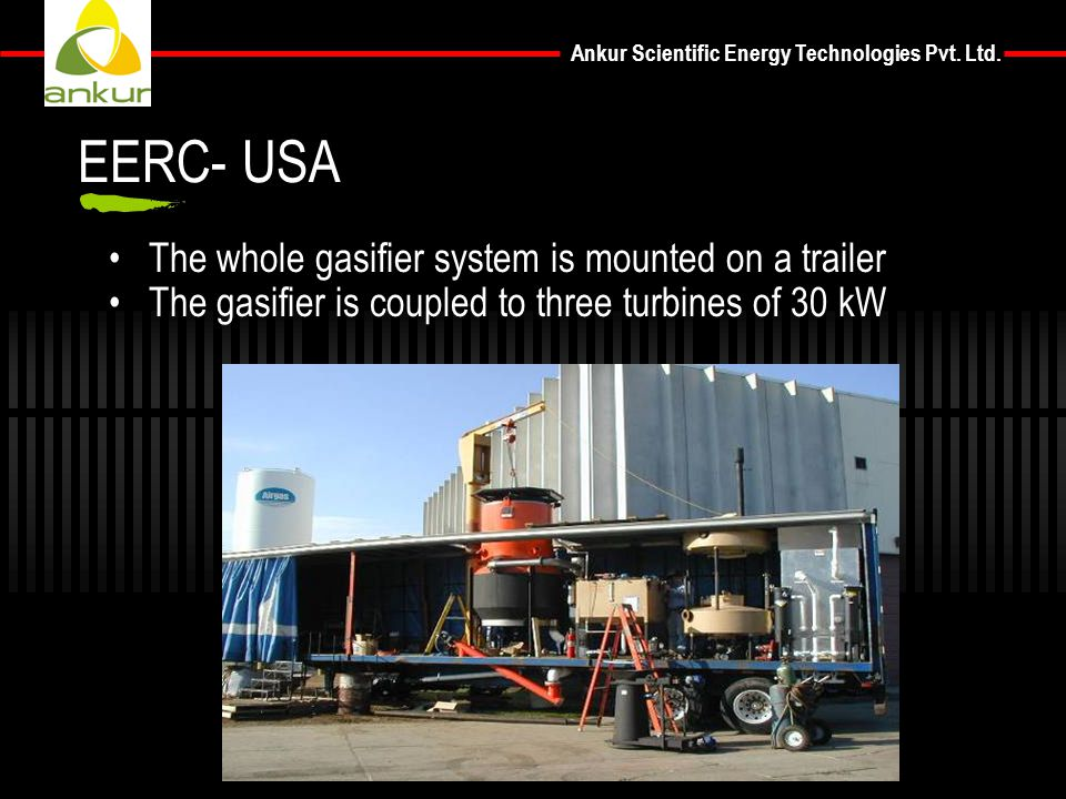 EERC- USA The whole gasifier system is mounted on a trailer
