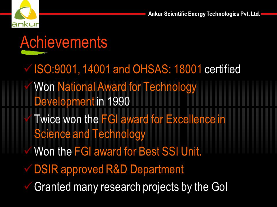 Achievements ISO:9001, 14001 and OHSAS: 18001 certified