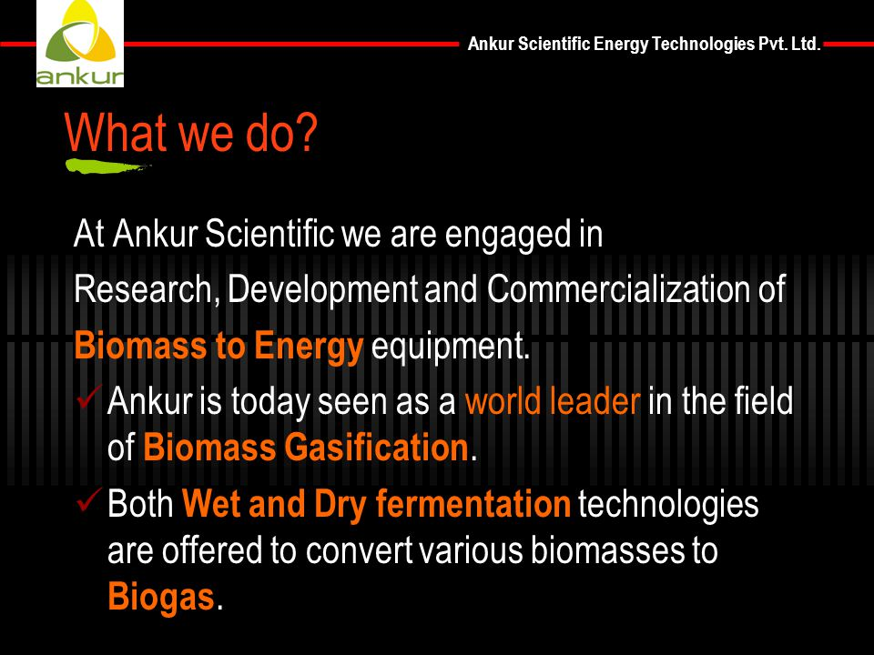 What we do At Ankur Scientific we are engaged in