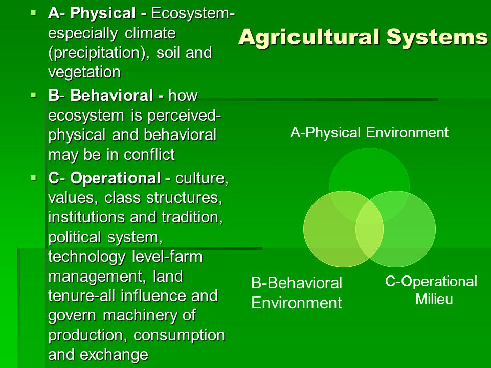 A- Physical - Ecosystem- especially climate (precipitation), soil and vegetation