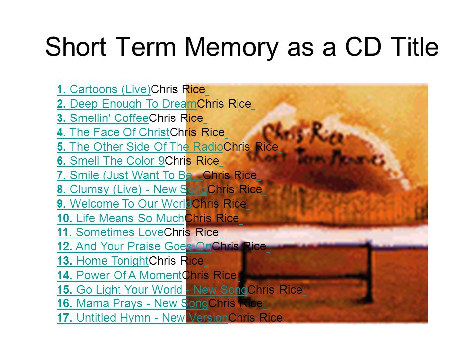 Short Term Memory as a CD Title