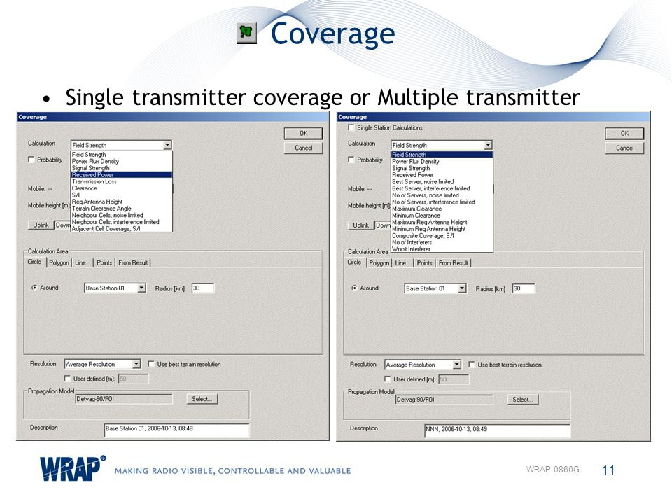 Coverage Single transmitter coverage or Multiple transmitter coverage