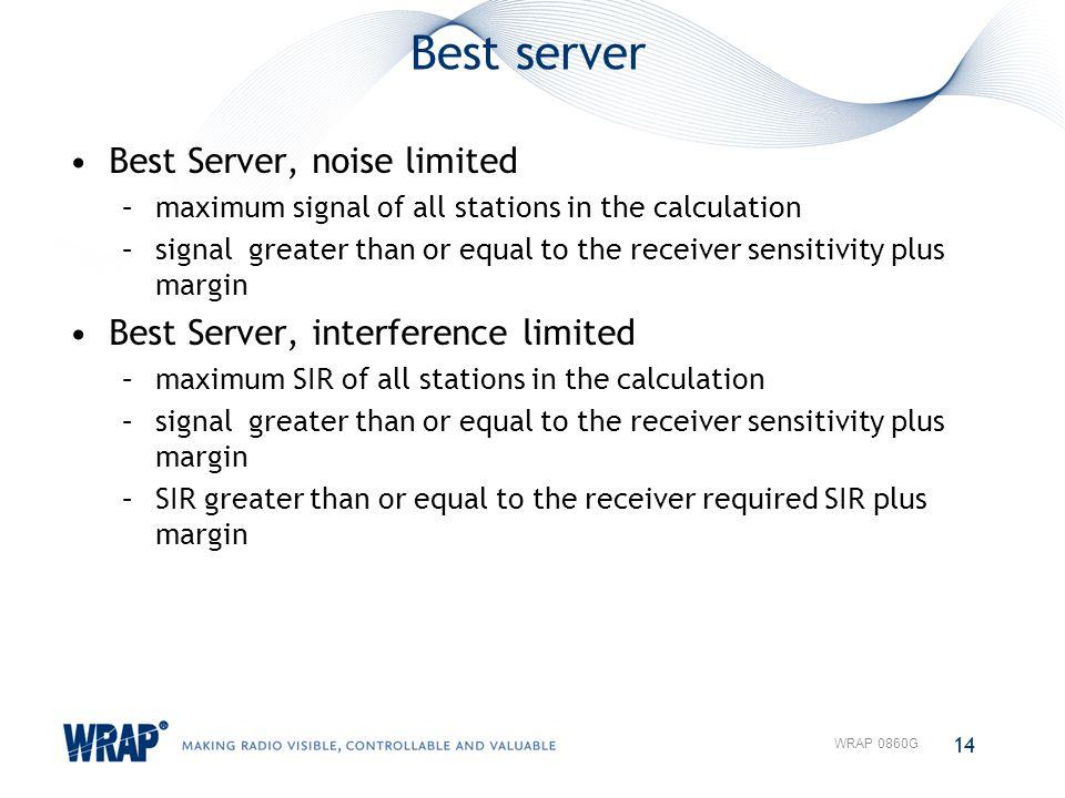 Best server Best Server, noise limited