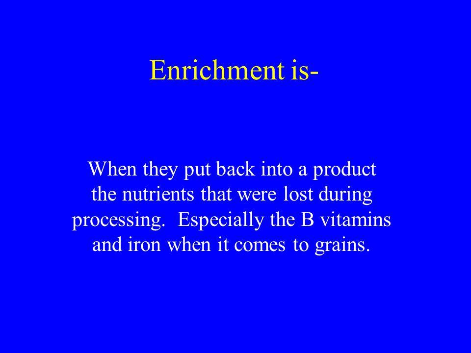 Enrichment is-