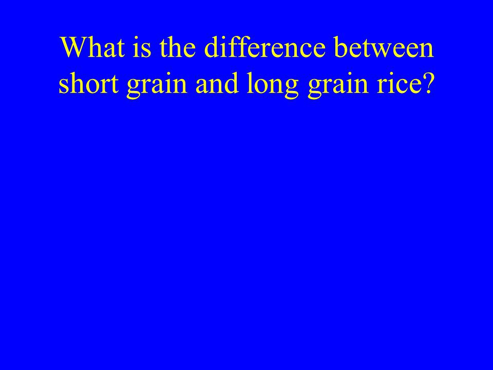 What is the difference between short grain and long grain rice
