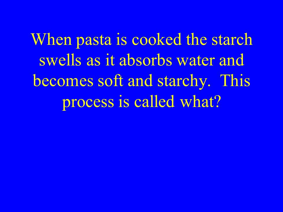 When pasta is cooked the starch swells as it absorbs water and becomes soft and starchy.