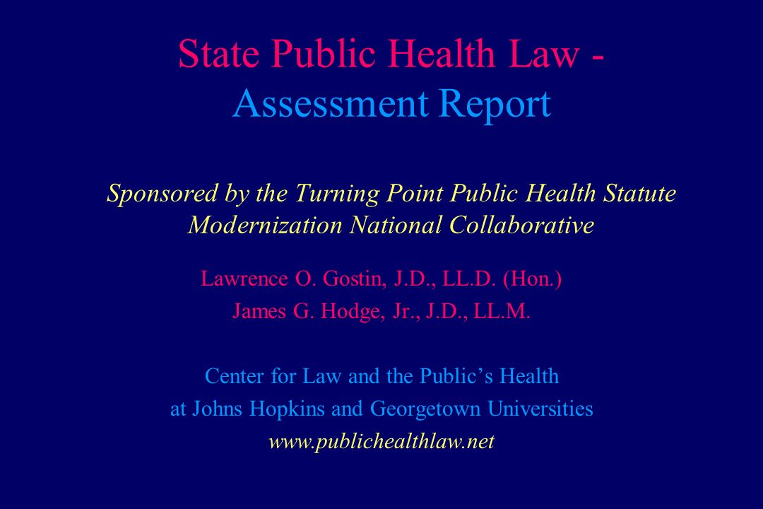State Public Health Law - Assessment Report Sponsored by the Turning Point Public Health Statute Modernization National Collaborative