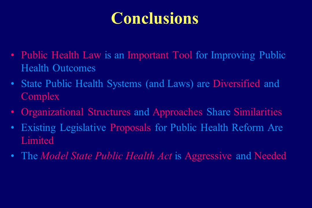 Conclusions Public Health Law is an Important Tool for Improving Public Health Outcomes.