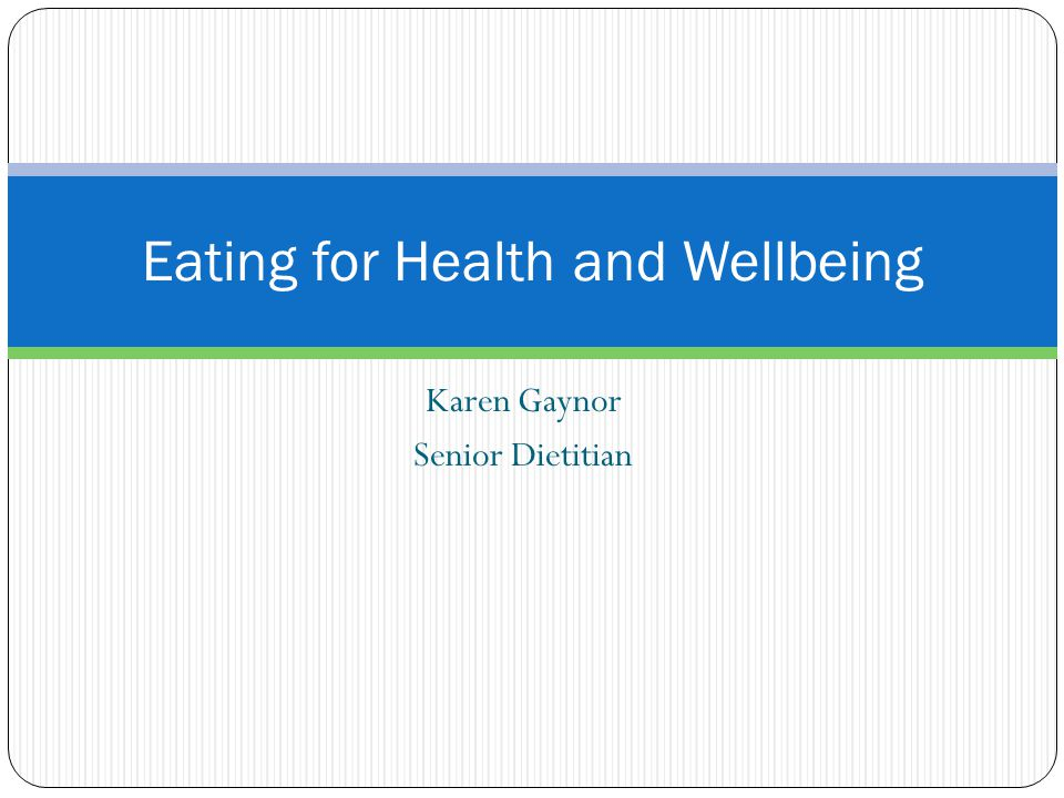 Eating for Health and Wellbeing