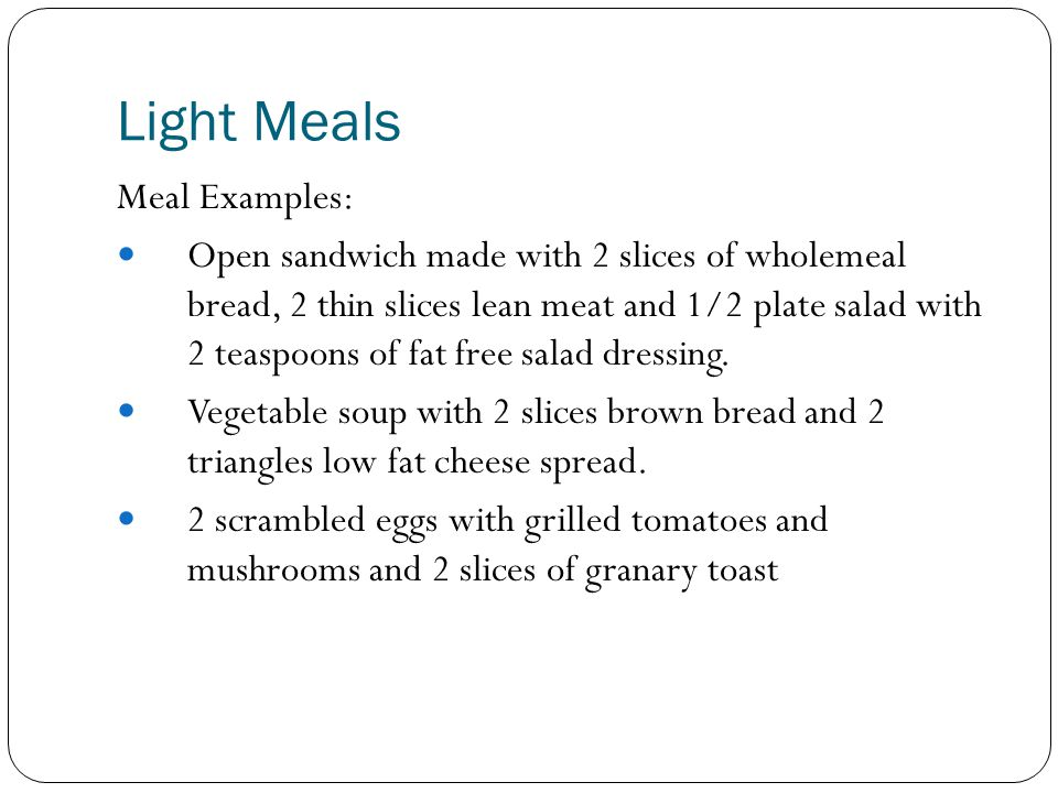 Light Meals Meal Examples: