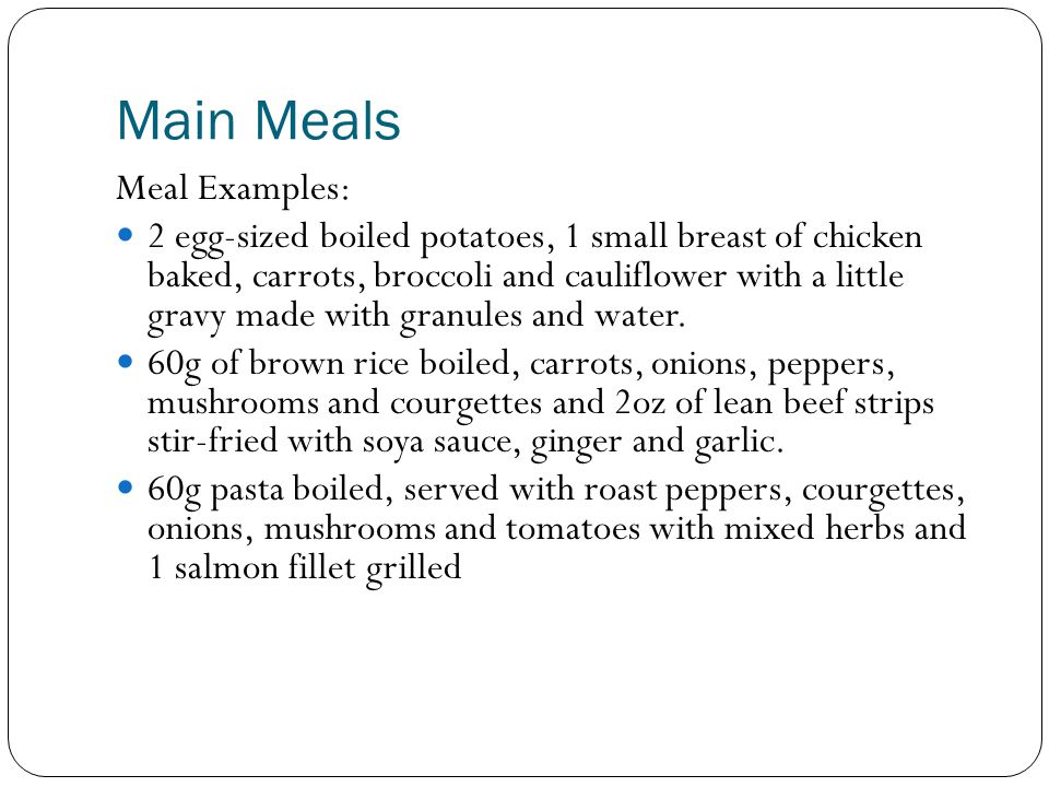 Main Meals Meal Examples: