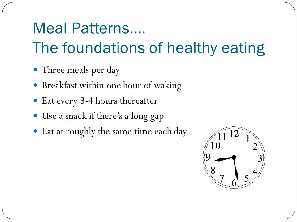 Meal Patterns…. The foundations of healthy eating