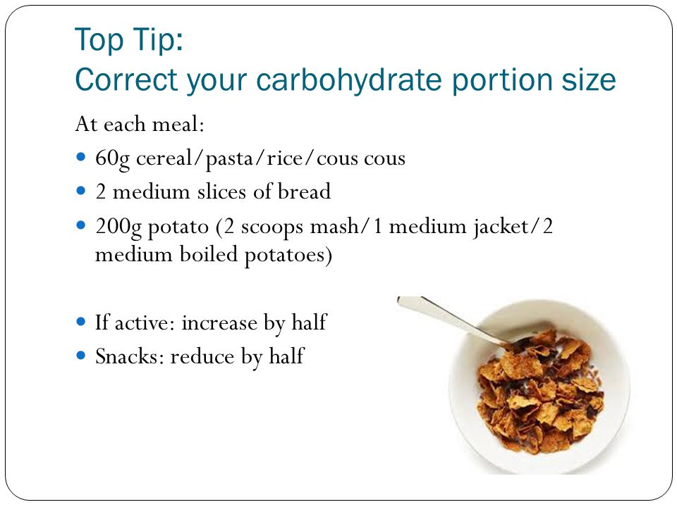 Top Tip: Correct your carbohydrate portion size