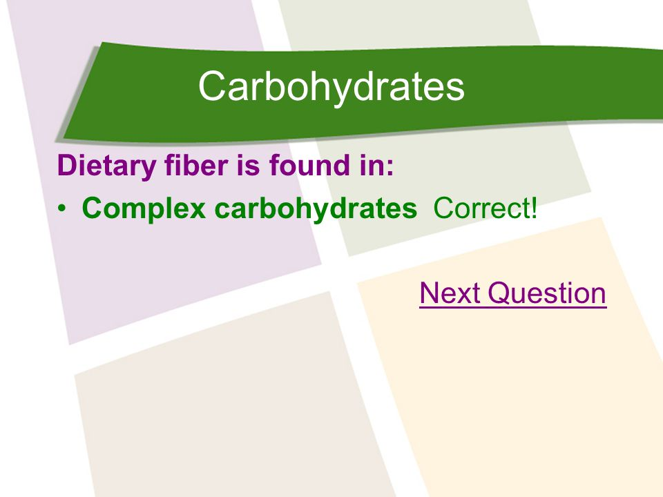 Carbohydrates Dietary fiber is found in: