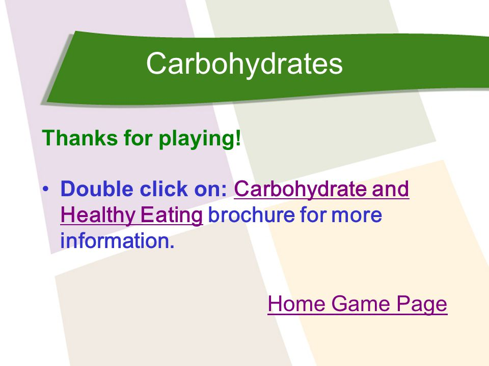 Carbohydrates Thanks for playing!