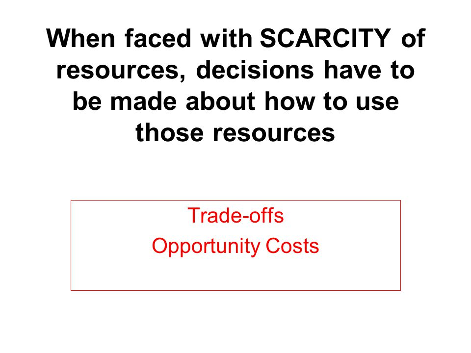 Trade-offs Opportunity Costs