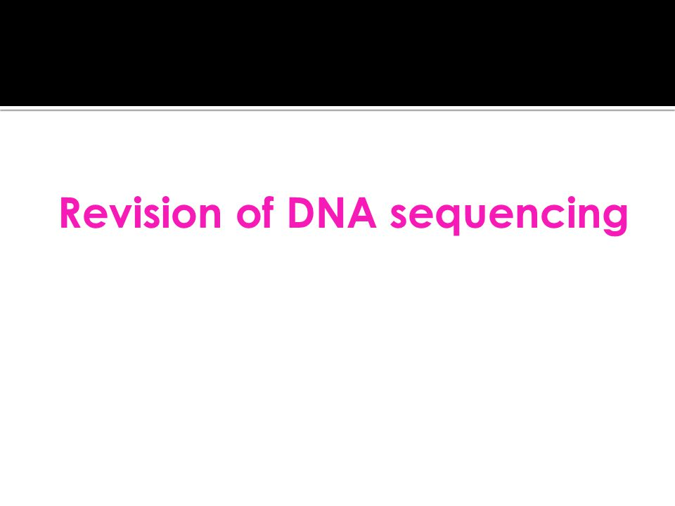 Revision of DNA sequencing