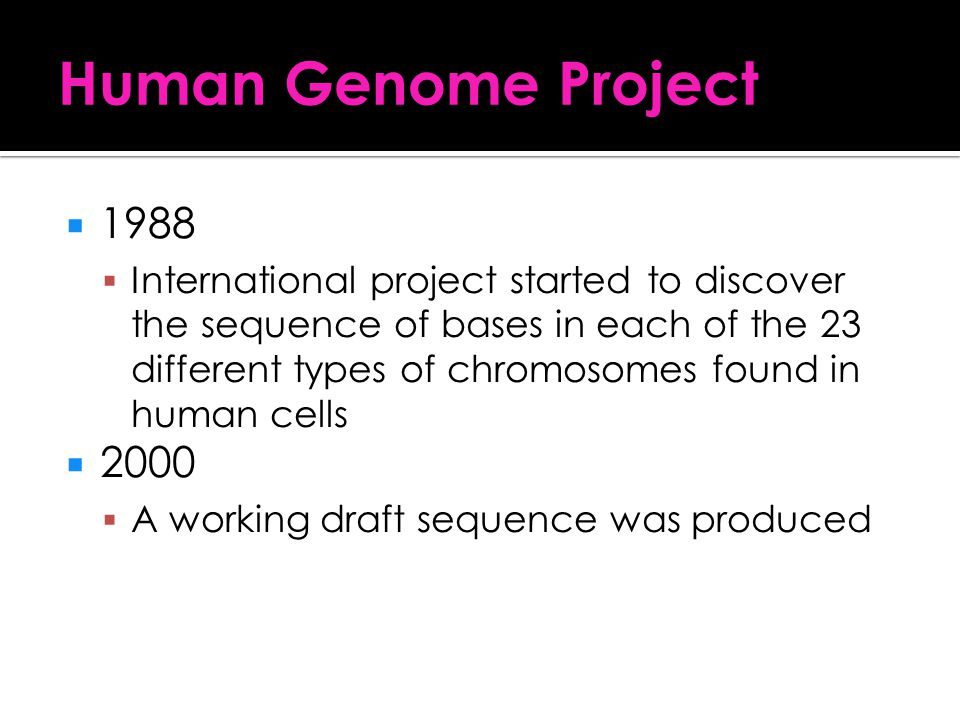 Human Genome Project 1988.