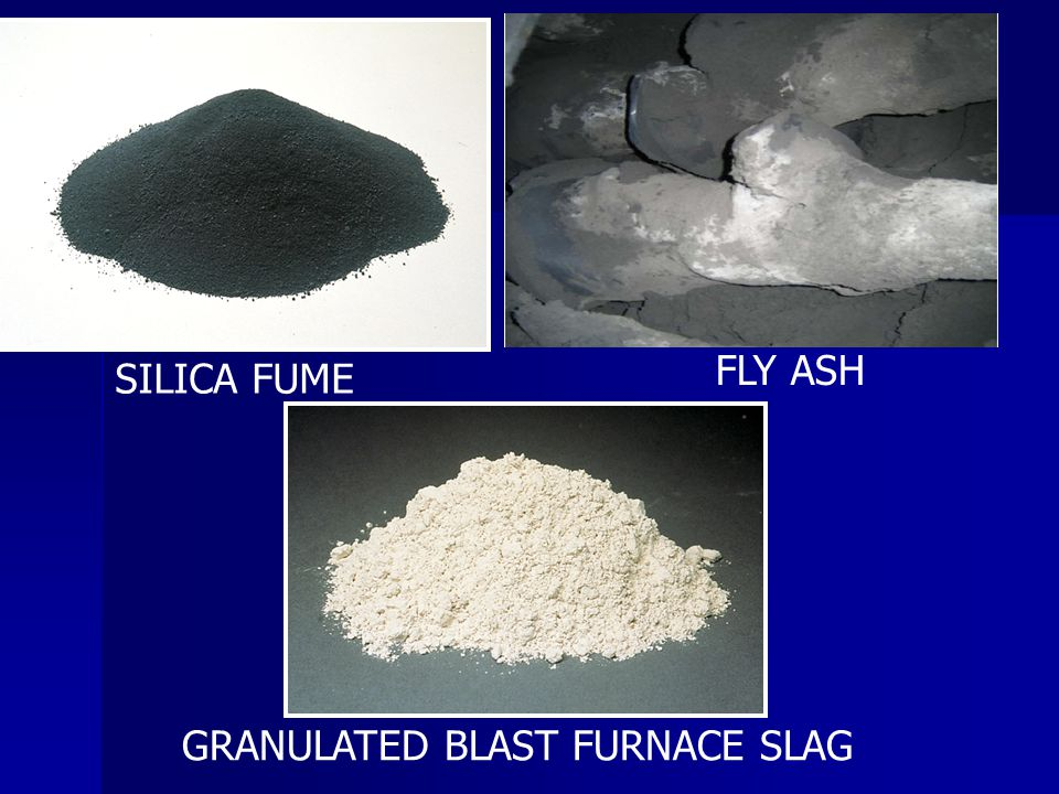 FLY ASH SILICA FUME GRANULATED BLAST FURNACE SLAG