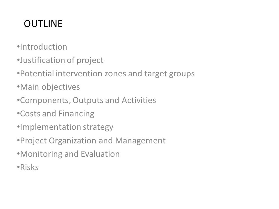 OUTLINE Introduction Justification of project