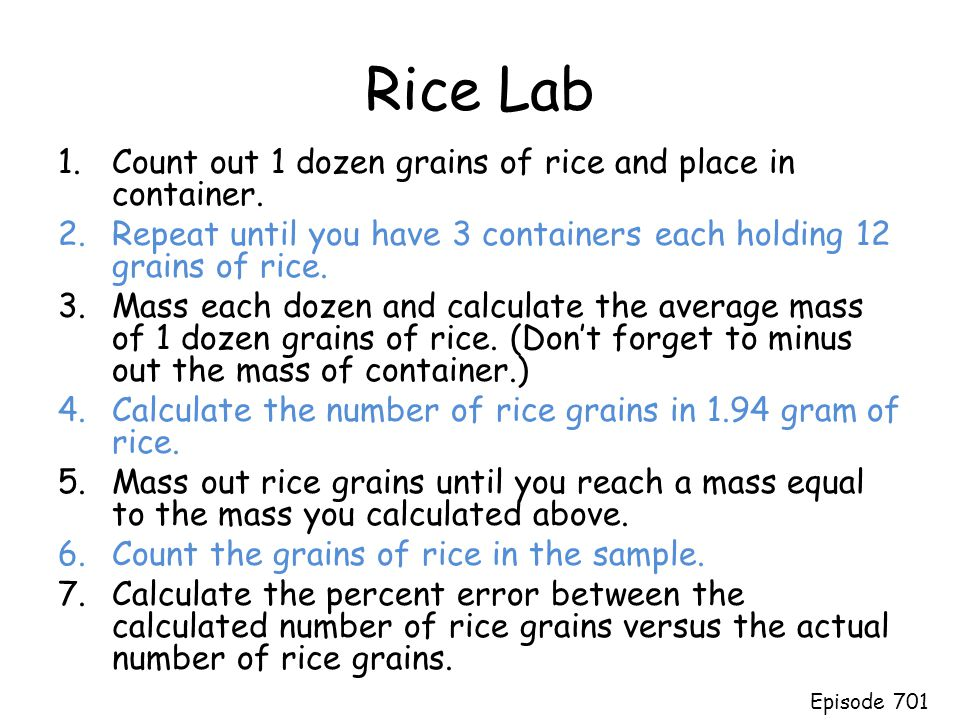 Rice Lab Count out 1 dozen grains of rice and place in container.