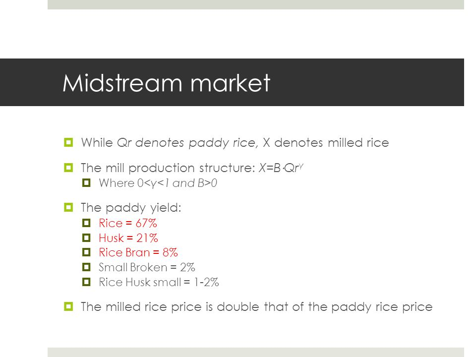 Midstream market While Qr denotes paddy rice, X denotes milled rice