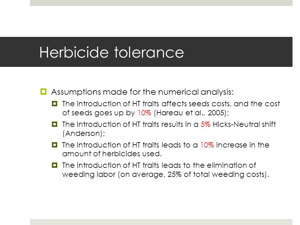 Herbicide tolerance Assumptions made for the numerical analysis: