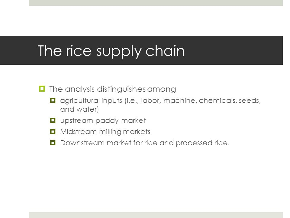 The rice supply chain The analysis distinguishes among