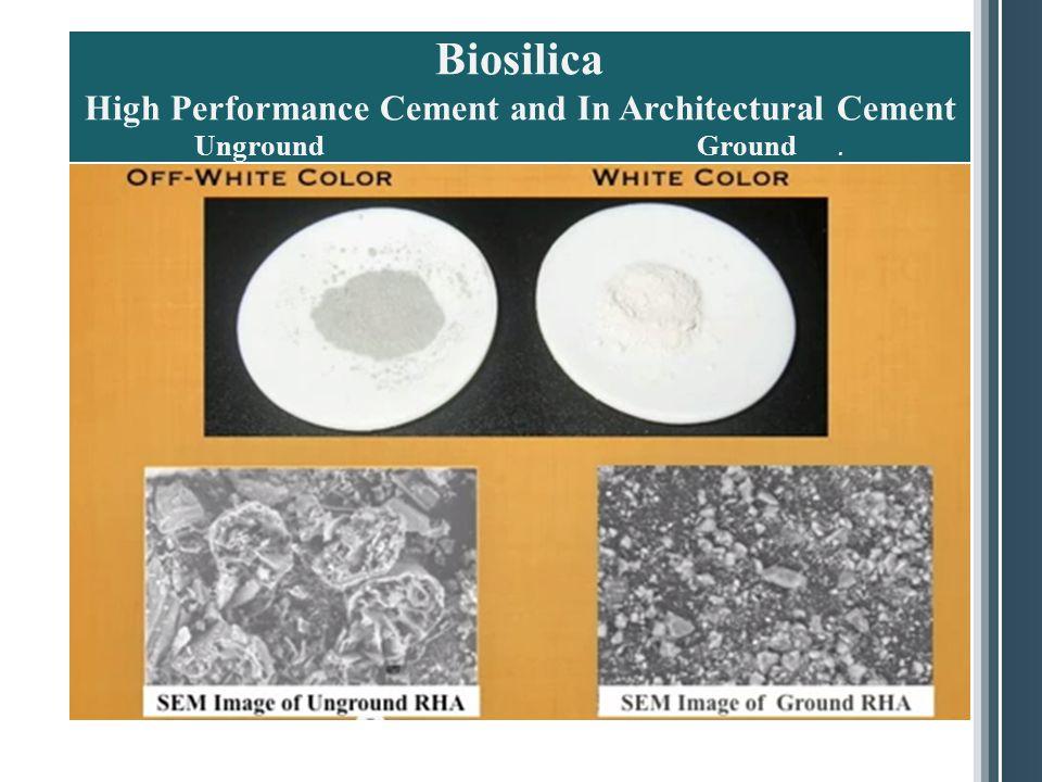 Biosilica High Performance Cement and In Architectural Cement Unground Ground .