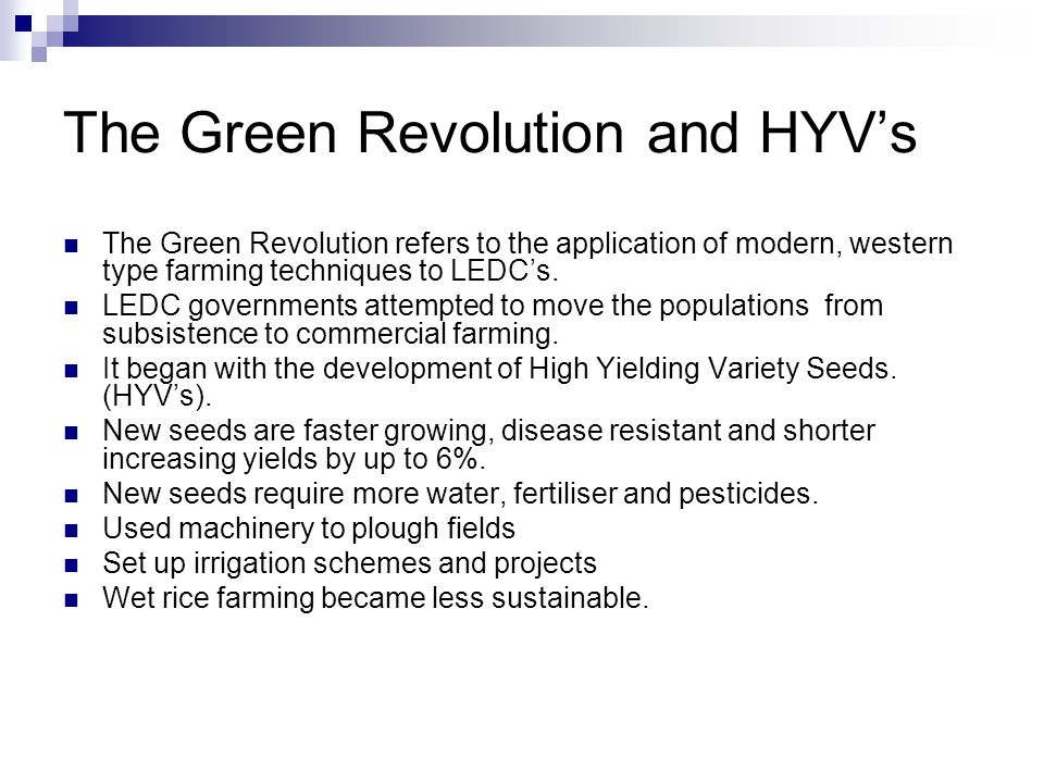 The Green Revolution and HYV's