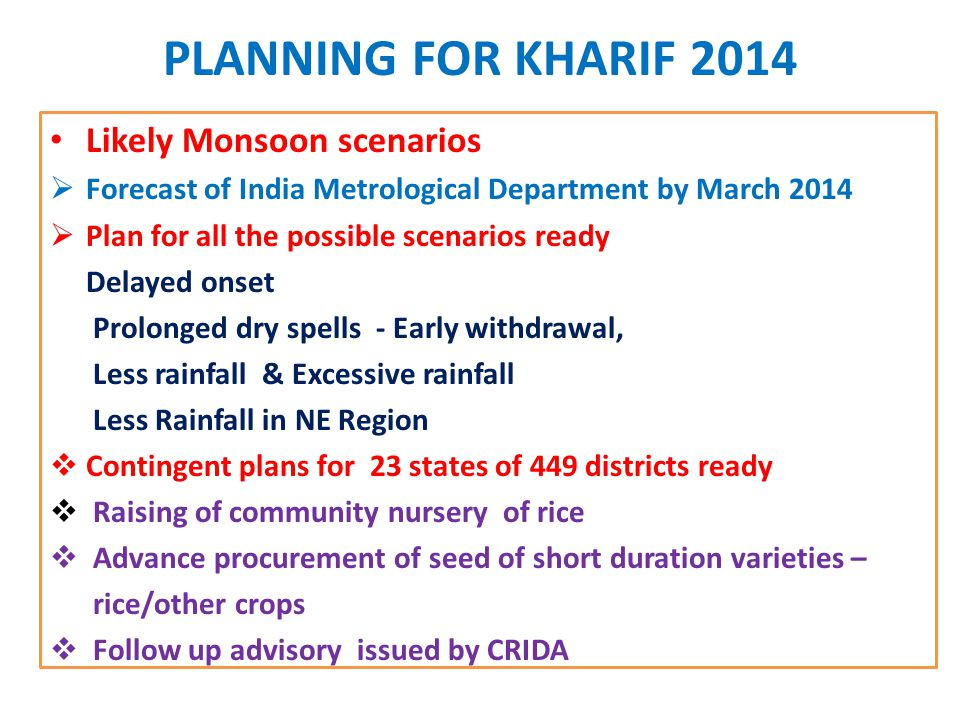 PLANNING FOR KHARIF 2014 Likely Monsoon scenarios