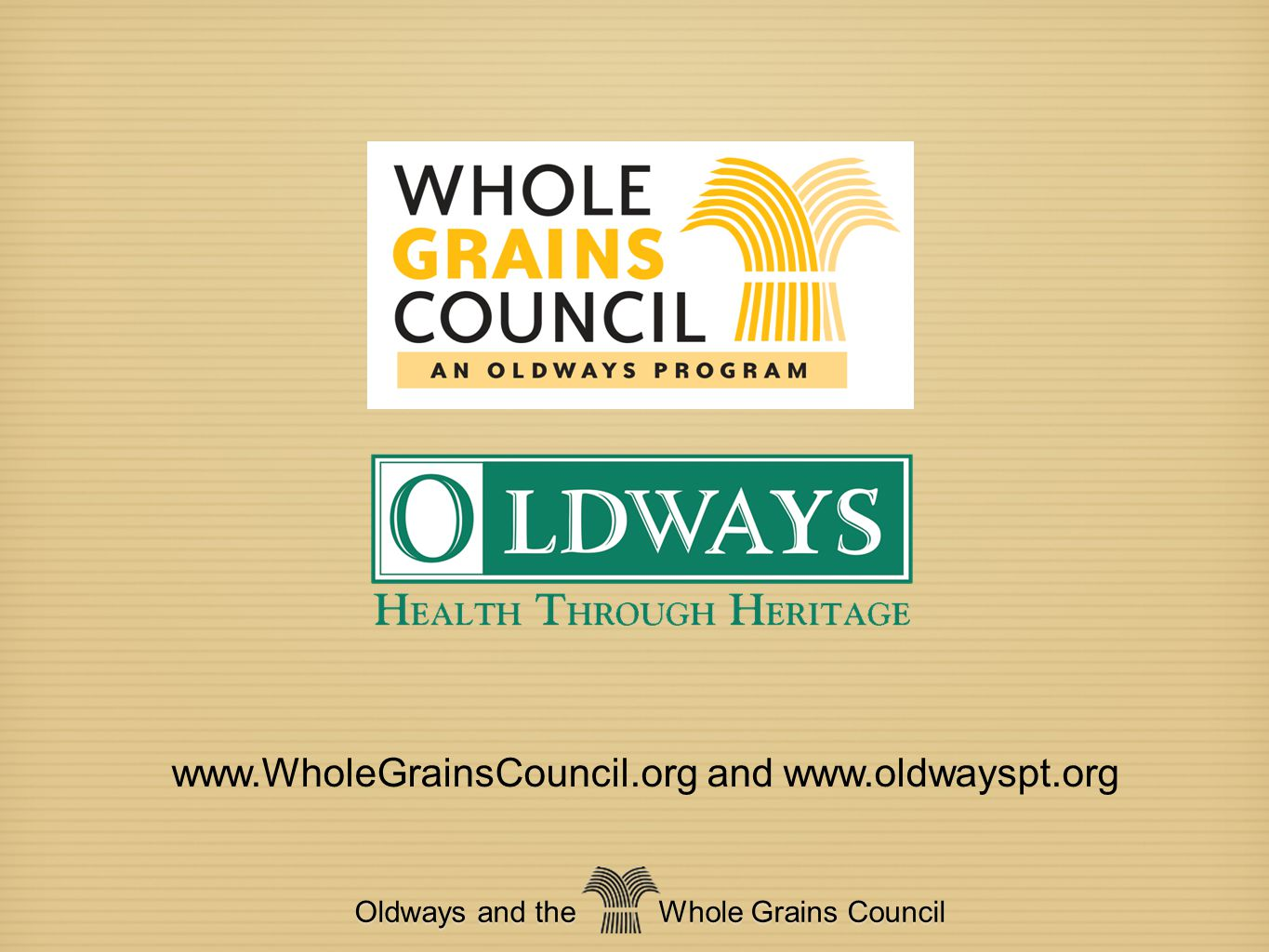 www.WholeGrainsCouncil.org and www.oldwayspt.org