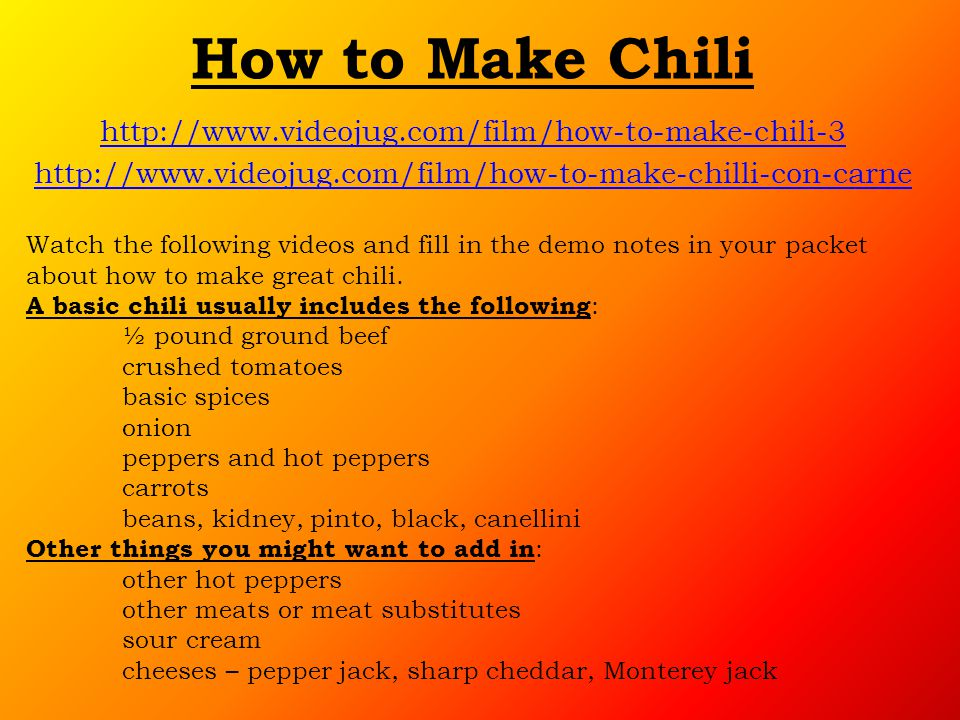 How to Make Chili http://www.videojug.com/film/how-to-make-chili-3