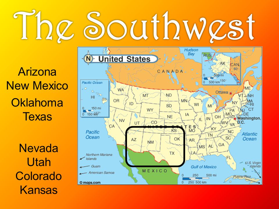 The Southwest Arizona New Mexico Oklahoma Texas Nevada Utah Colorado