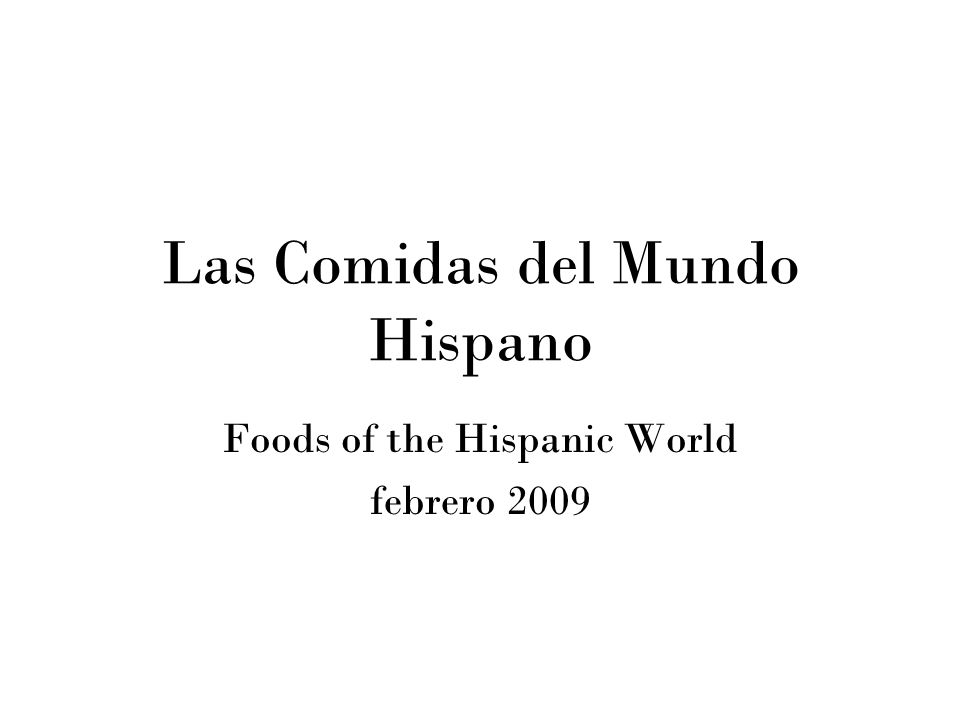 Las Comidas del Mundo Hispano