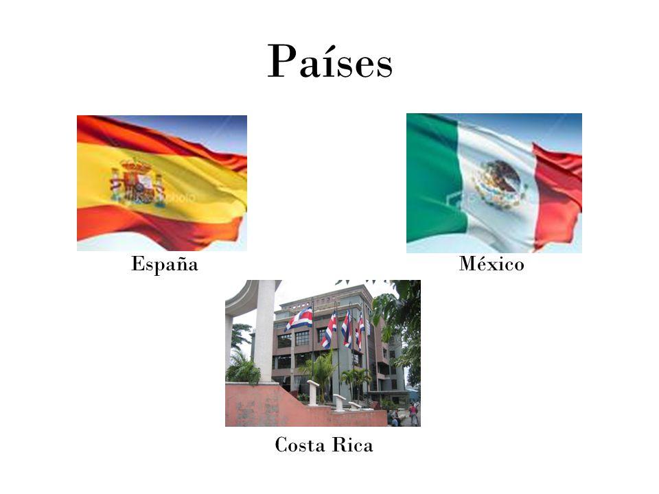 Países España México Costa Rica