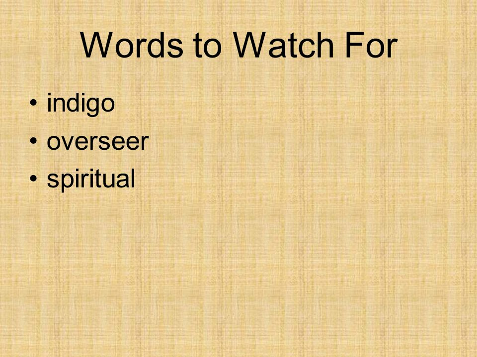 Words to Watch For indigo overseer spiritual