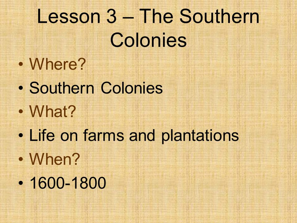 Lesson 3 – The Southern Colonies