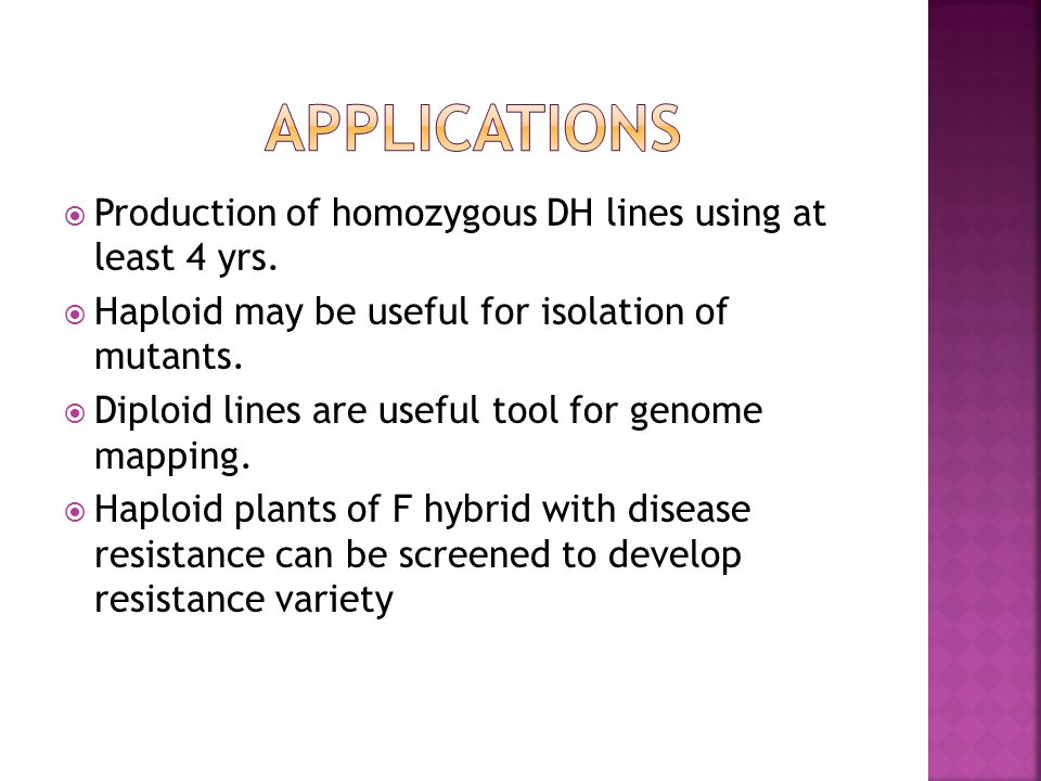 APPLICATIONS Production of homozygous DH lines using at least 4 yrs.