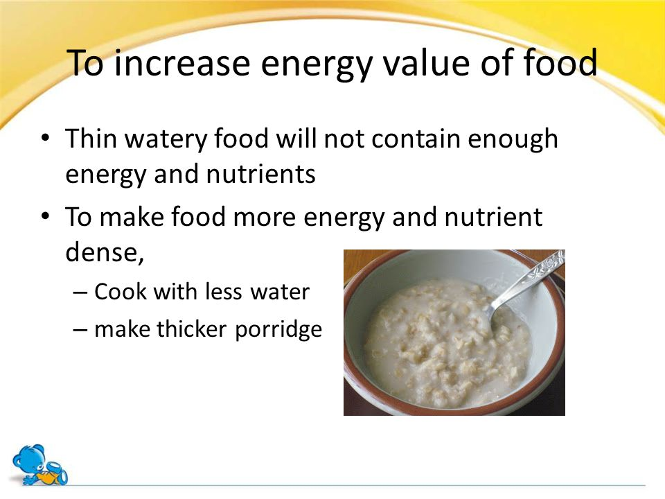 To increase energy value of food